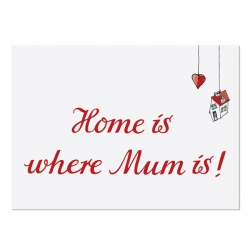 Postkarte Home is where mum is